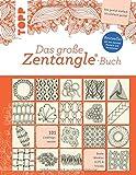 Das große Zentangle®-Buch: Bestseller mit den meisten Mustern und...