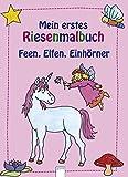 Mein erstes Riesenmalbuch - Feen, Elfen, Einhörn