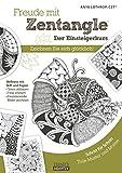 Freude mit Zentangle - Der Einsteigerkurs: Zeichnen Sie sich...
